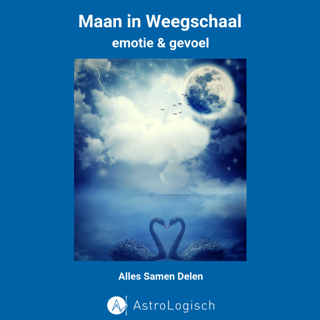 Maan in Weegschaal, emotie & gevoel, alles samen delen