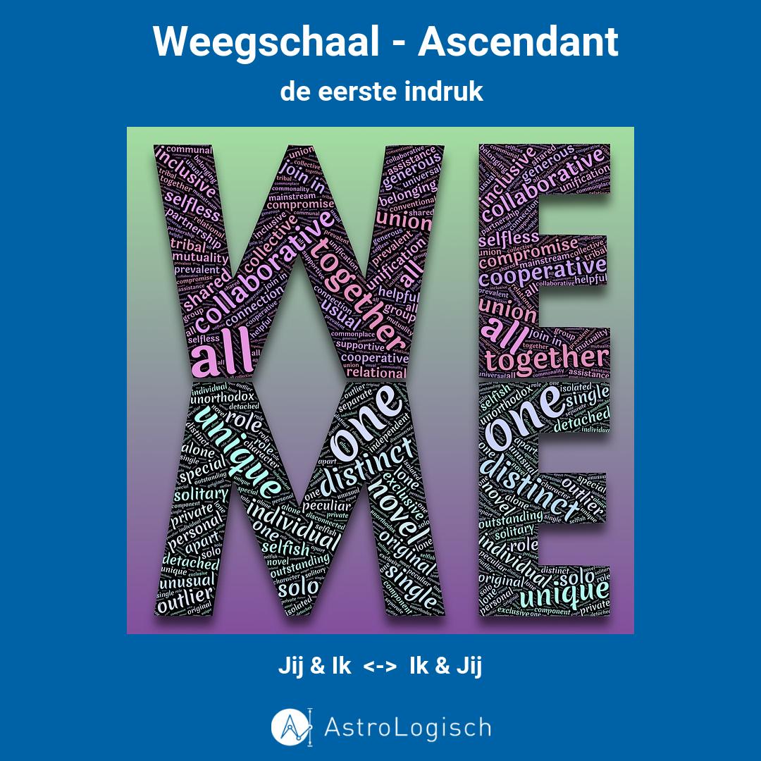 jij en ik, ik en jij, we, me, weegschaal ascendant