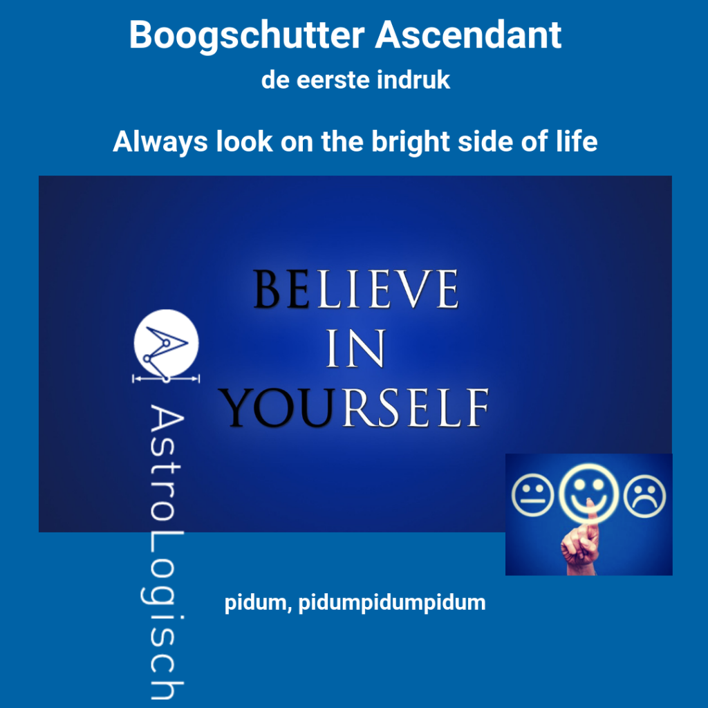 AstroLogisch Boogschutter Ascendant, Sagittarius rising, Believe in yourself, always look on the bright side of life, Monthy Python