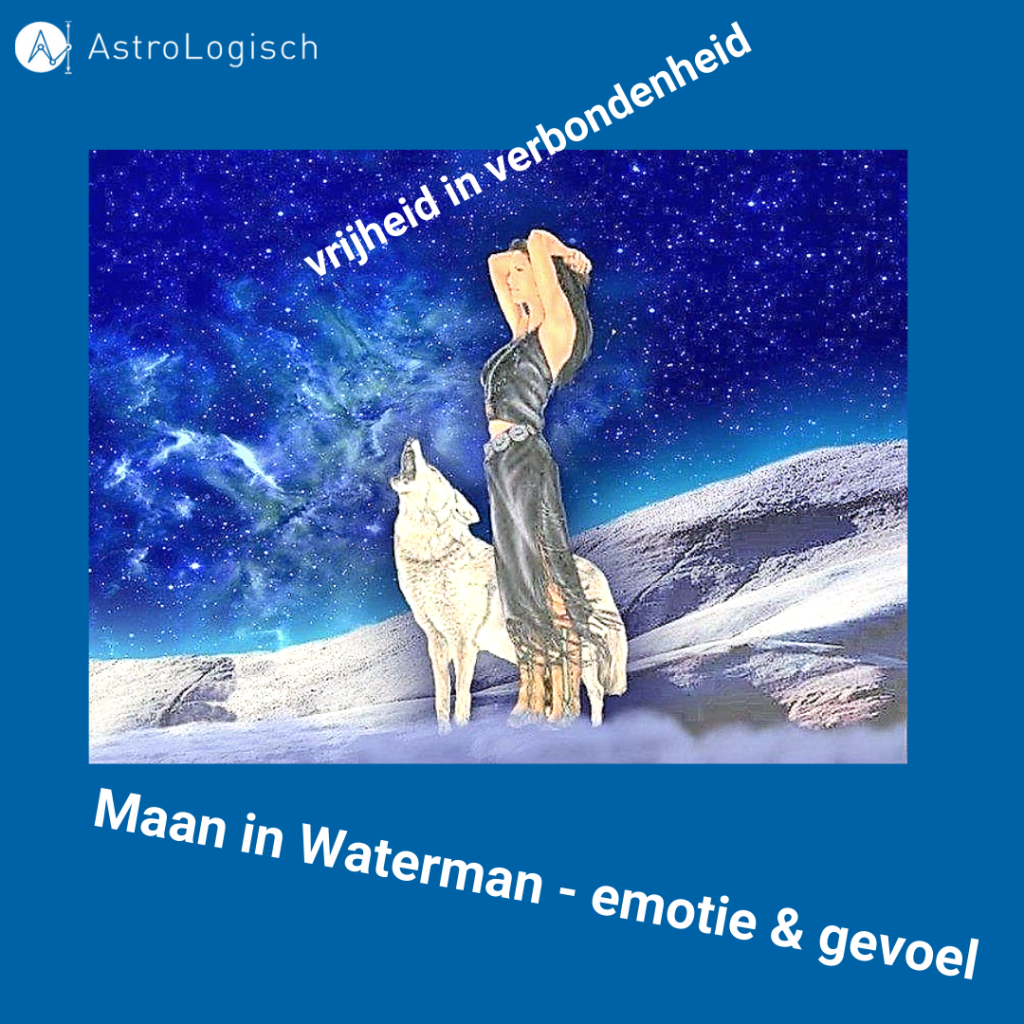 AstroLogisch Maan in Waterman, emotie, gevoel, vrijheid in verbondenheid