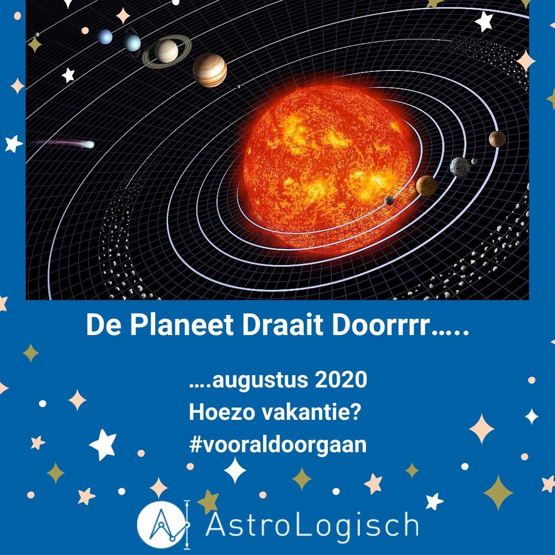 AstroLogisch De Planeet draait doorrrr - augustus 2020