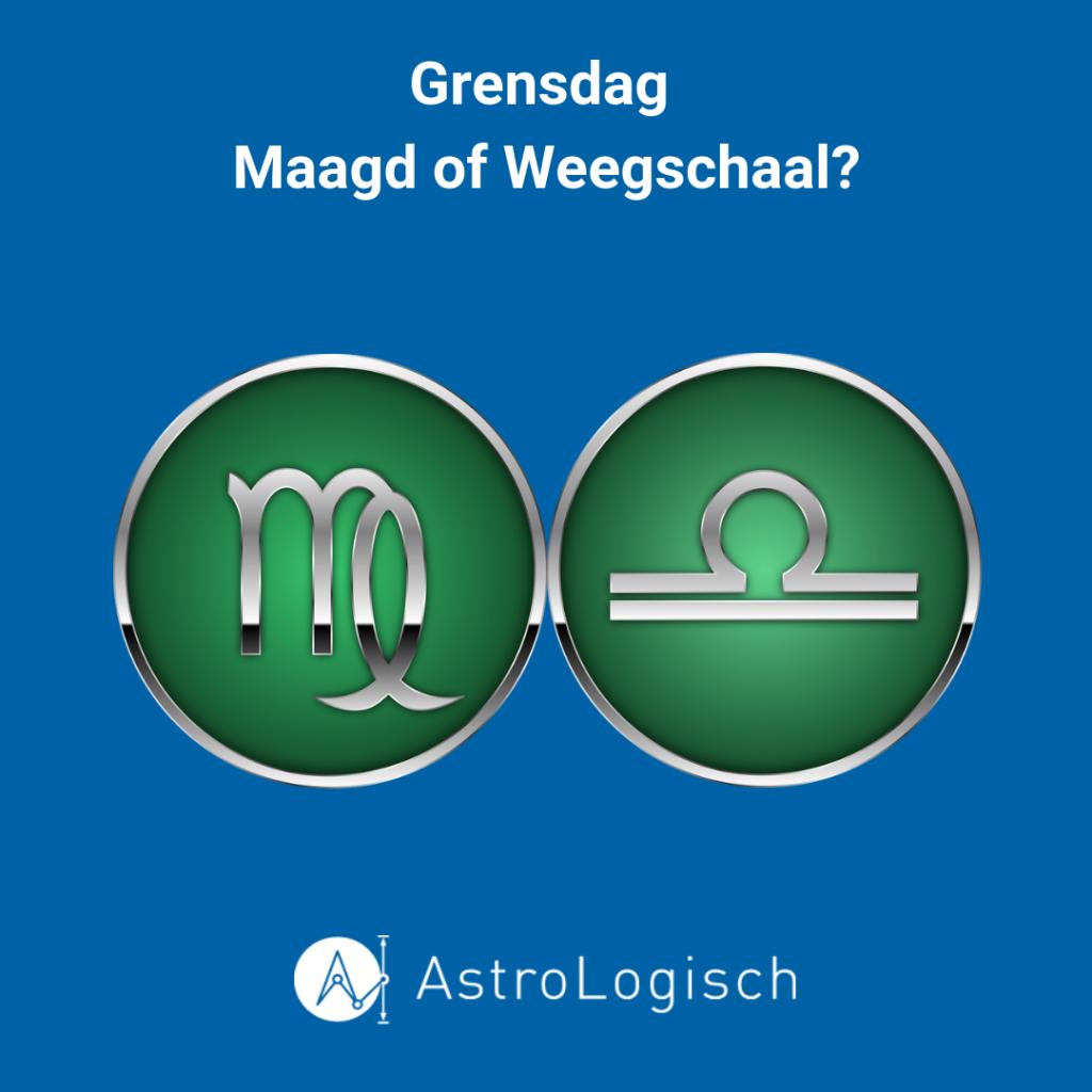 AstroLogisch Grensdag Maagd of Weegschaal