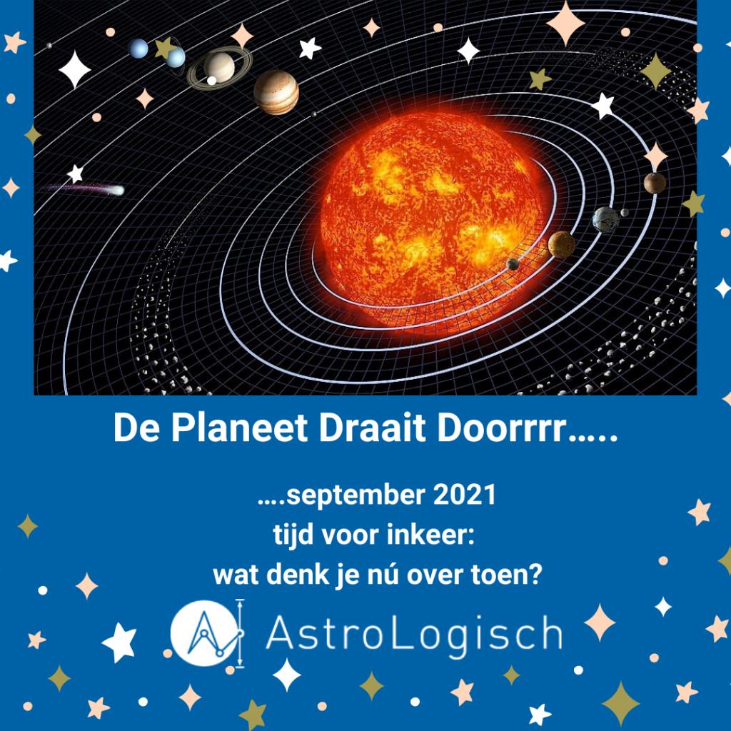 AstroLogisch de Planeet draait doorrrr - SEPTEMBER 2021